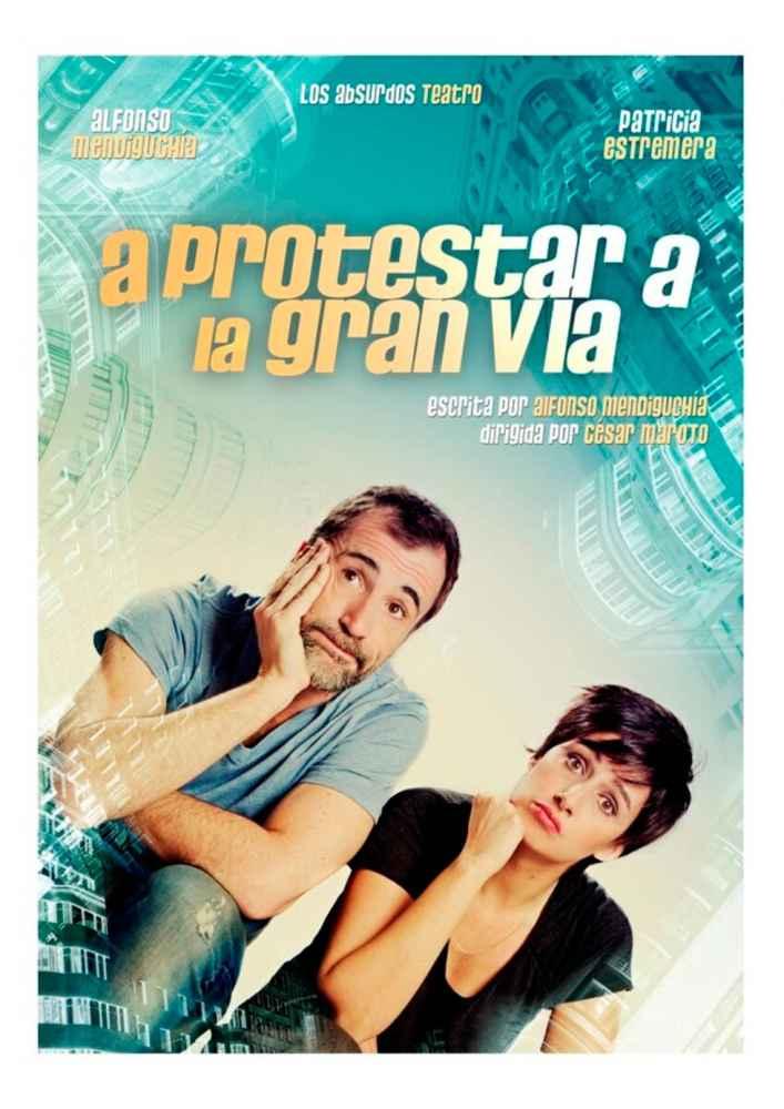 """Teatro con """"A protestar a la Gran Vía"""""""
