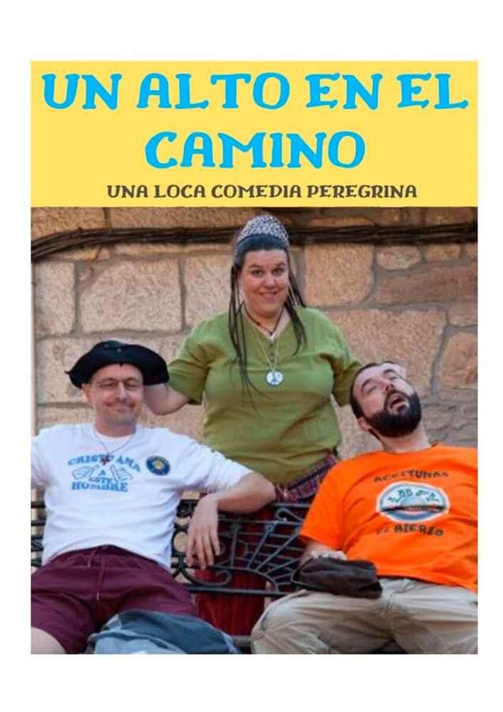 """""""Un Alto en el Camino"""", una loca comedia peregrina"""