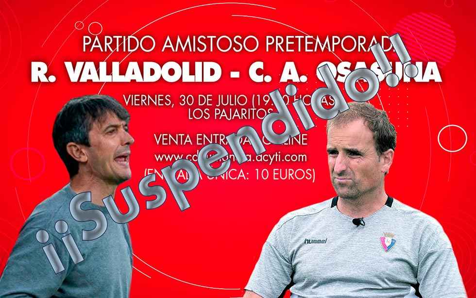 Suspendido amistoso Valladolid-Osasuna